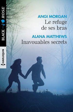 Téléchargez le livre :  Le refuge de ses bras - Inavouables secrets
