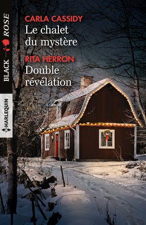 Téléchargez le livre :  Le chalet du mystère - Double révélation