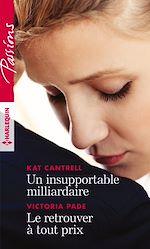 Download this eBook Un insupportable milliardaire - Le retrouver à tout prix
