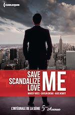 Télécharger le livre : Save Me - Scandalize Me - Love Me