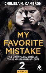 Télécharger le livre :  My favorite mistake - Episode 2