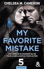 Téléchargez le livre :  My favorite mistake - Episode 5