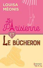 Téléchargez le livre :  La Parisienne et le bucheron