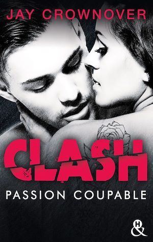 Clash. Volume 2, Passion coupable