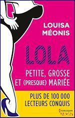 Téléchargez le livre :  Lola S2.E1 - Petite, grosse et (presque) mariée