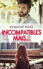 Téléchargez le livre :  Incompatibles mais...
