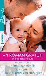 Téléchargez le livre :  Réunis par leur fils - Sous les ordres du chirurgien - Un médecin si séduisant