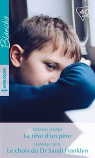 Téléchargez le livre :  Le rêve d'un père - Le choix du Dr Sarah Franklyn