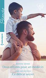 Téléchargez le livre :  Deux enfants pour un médecin - Ce délicat secret
