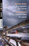 Télécharger le livre :  La menace de l'hiver - Le rendez-vous du passé