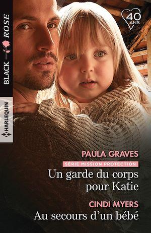 Téléchargez le livre :  Un garde du corps pour Katie - Au secours d'un bébé