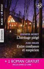 Téléchargez le livre :  L'héritage piégé - Entre confiance et suspicion - D'imprudentes retrouvailles