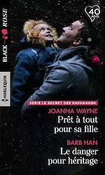 Download this eBook Prêt à tout pour sa fille - Le danger pour héritage