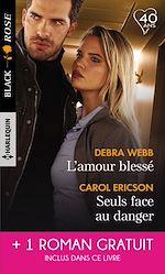 Download this eBook L'amour blessé - Seuls face au danger - Un choix risqué