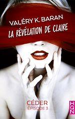 Téléchargez le livre :  La révélation de Claire - Céder (épisode 3)