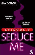 Télécharger cet eBook : Seduce Me - Episode 2
