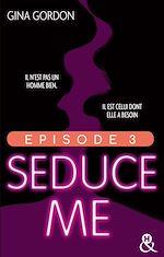 Télécharger cet eBook : Seduce Me - Episode 3