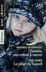 Téléchargez le livre :  Camille, une enfant à sauver - Le piège du hasard