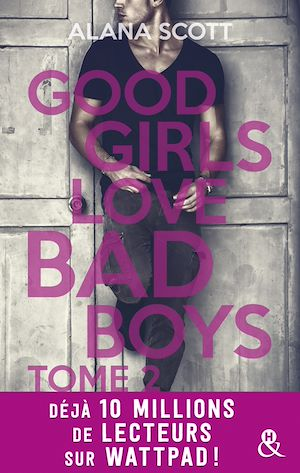 Téléchargez le livre :  Good Girls Love Bad Boys - Tome 2