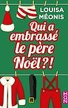 Télécharger le livre :  Qui a embrassé le père Noël ?!