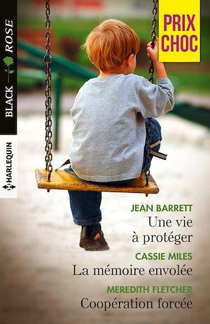 Téléchargez le livre :  Une vie à protéger - La mémoire envolée - Coopération forcée