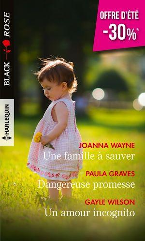 Téléchargez le livre :  Une famille à sauver - Dangereuse promesse - Un amour incognito