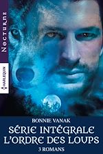 """Téléchargez le livre :  Intégrale de la série """"L'ordre des loups"""""""