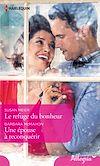 Télécharger le livre :  Le refuge du bonheur - Une épouse à reconquérir