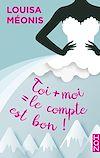 Télécharger le livre :  Toi + moi = le compte est bon !