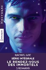 """Download this eBook Série intégrale """"Le rendez-vous des immortels"""""""
