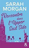 Rencontre dans l'Upper East Side | Morgan, Sarah. Auteur