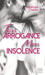 Télécharger le livre :  Ton arrogance, mon insolence