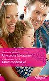 Télécharger le livre :  Une petite fille à aimer - L'homme de sa vie