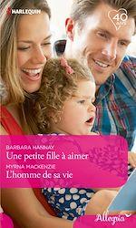 Download this eBook Une petite fille à aimer - L'homme de sa vie