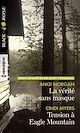 Télécharger le livre : La vérité sans masque - Tension à Eagle Mountain