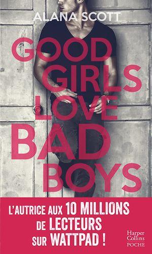 Téléchargez le livre :  Good Girls Love Bad Boys - L'intégrale