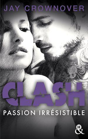 Clash. Volume 4, Passion irrésistible