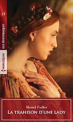 Téléchargez le livre :  La trahison d'une lady