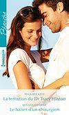 Télécharger le livre :  La tentation du Dr Tracy Hinton - Le baiser d'un chirurgien