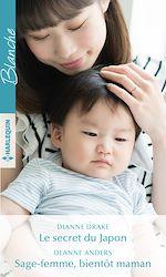 Téléchargez le livre :  Le secret du Japon - Sage-femme, bientôt maman