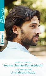Download this eBook Sous le charme d'un médecin - Un si doux miracle