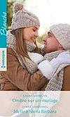 Télécharger le livre :  Ombre sur un mariage - Idylle à Santa Barbara