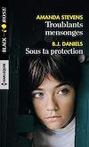 Télécharger le livre :  Troublants mensonges - Sous ta protection