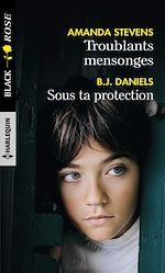 Download this eBook Troublants mensonges - Sous ta protection