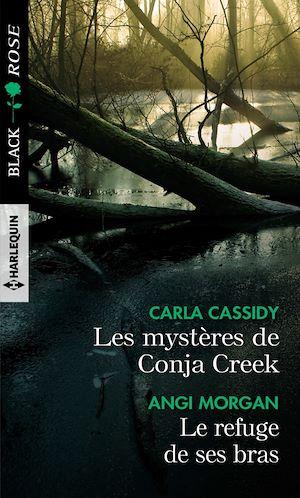 Téléchargez le livre :  Les mystères de Conja Creek - Le refuge de ses bras