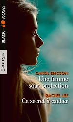 Download this eBook Une femme sous protection - Ce secret à cacher