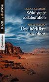 Télécharger le livre :  Séduisante collaboration - Une héritière aux abois
