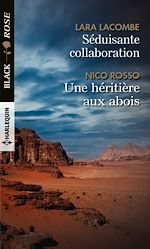 Téléchargez le livre :  Séduisante collaboration - Une héritière aux abois