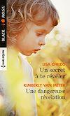 Télécharger le livre :  Un secret à te révéler - Une dangereuse révélation