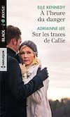 Télécharger le livre :  À l'heure du danger - Sur les traces de Callie